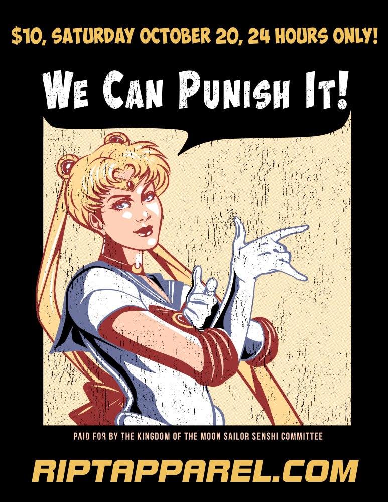"""We Can Punish It!"" Sailor Moon t-shirt at Ript Apparel"
