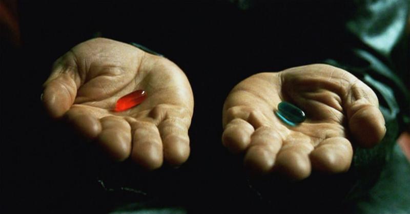 The Matrix - Red Pill vs. Blue Pill